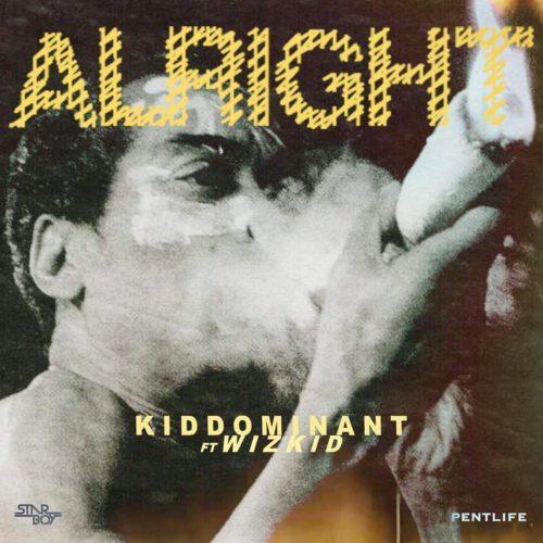 Kiddominant – Alright ft. Wizkid