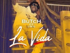 Butch Of Jmg - La Vida
