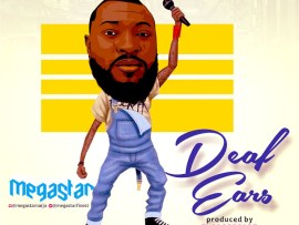 Megastar - Deaf Ears