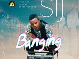 SIJ – Banging