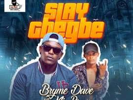 Bryme Dave ft. Mic Bravo - Slay Gbegbe