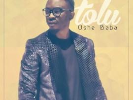 TOLU (Project Fame) - Oshe Baba