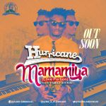 Hurricane – Mamamiya (Love Portion)