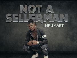 Mr Smart - Not A Sellerman (Prod. By Joe Waxy)