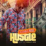 Adanna Rose – Hustle (Prod. By Chilly Ace)
