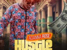 Adanna Rose – Hustle (Prod. By Chilly Ace)