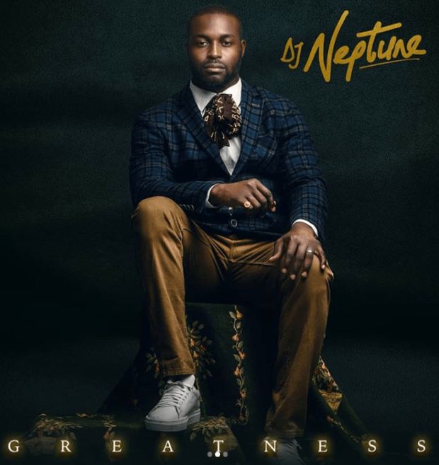 DJ Neptune – Greatness