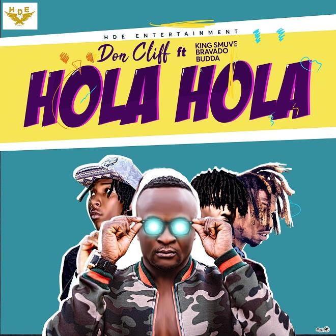 Don Cliff - Hola Hola feat King Smuve, Bravado & Budda