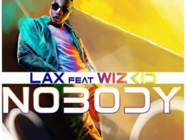 L.A.X ft. Wizkid – Nobody (Prod. By Altims)