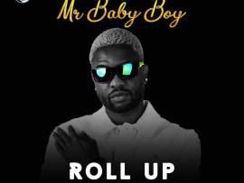 Mr Baby Boy - Roll Up