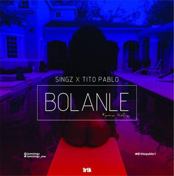 Singz X Tito Pablo - Bolanle (Kana Refix)