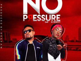 Tari Ft. DJ Ernesty - No Pressure