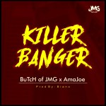 Butch of JMG X AmaJoe – Killer Banger (Prod. Biano)