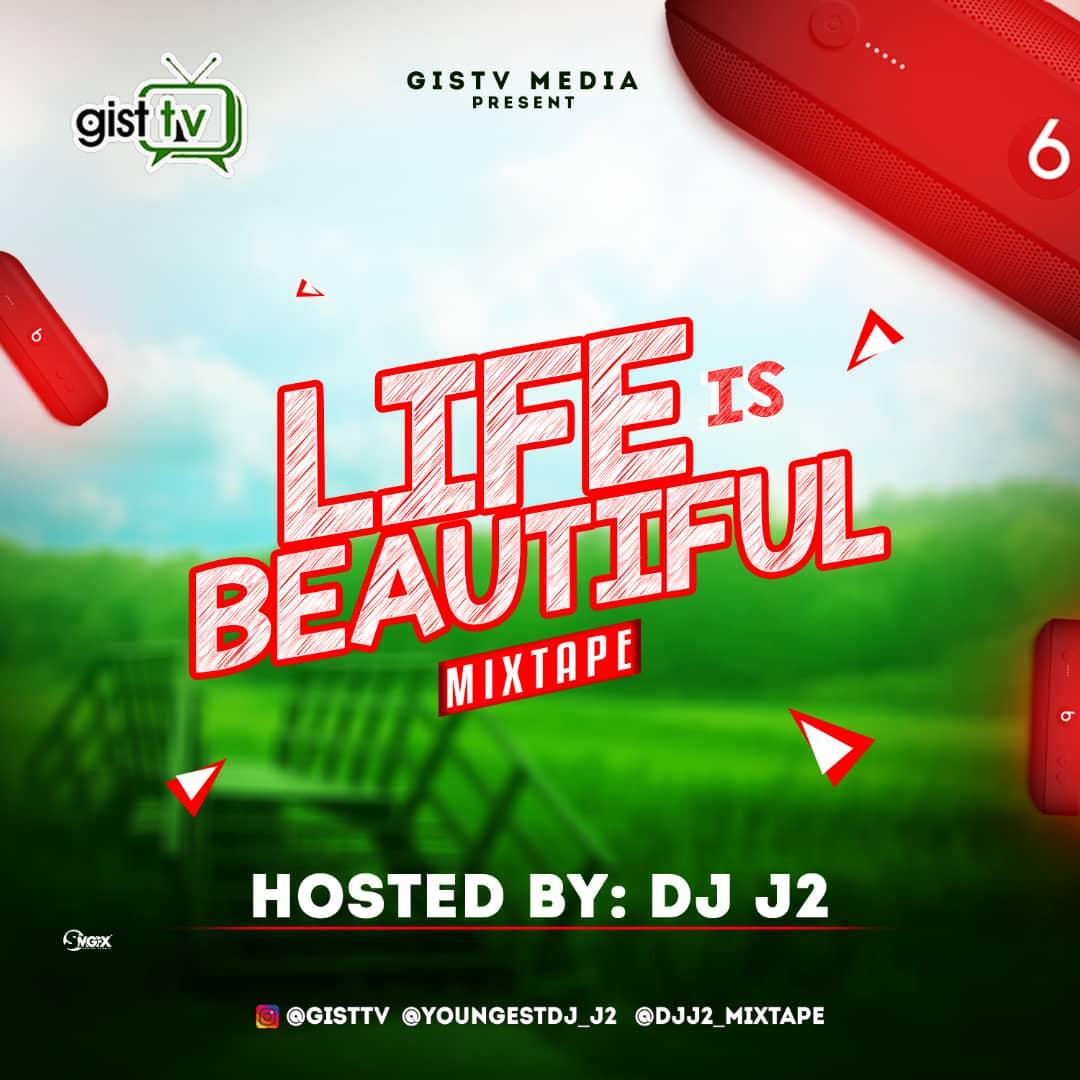 MIXTAPE: Dj J2 - Life Is Beautiful Mix