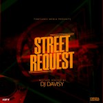 MIXTAPE: Tomtunez Ft. DJ Davisy - Street Request Mix