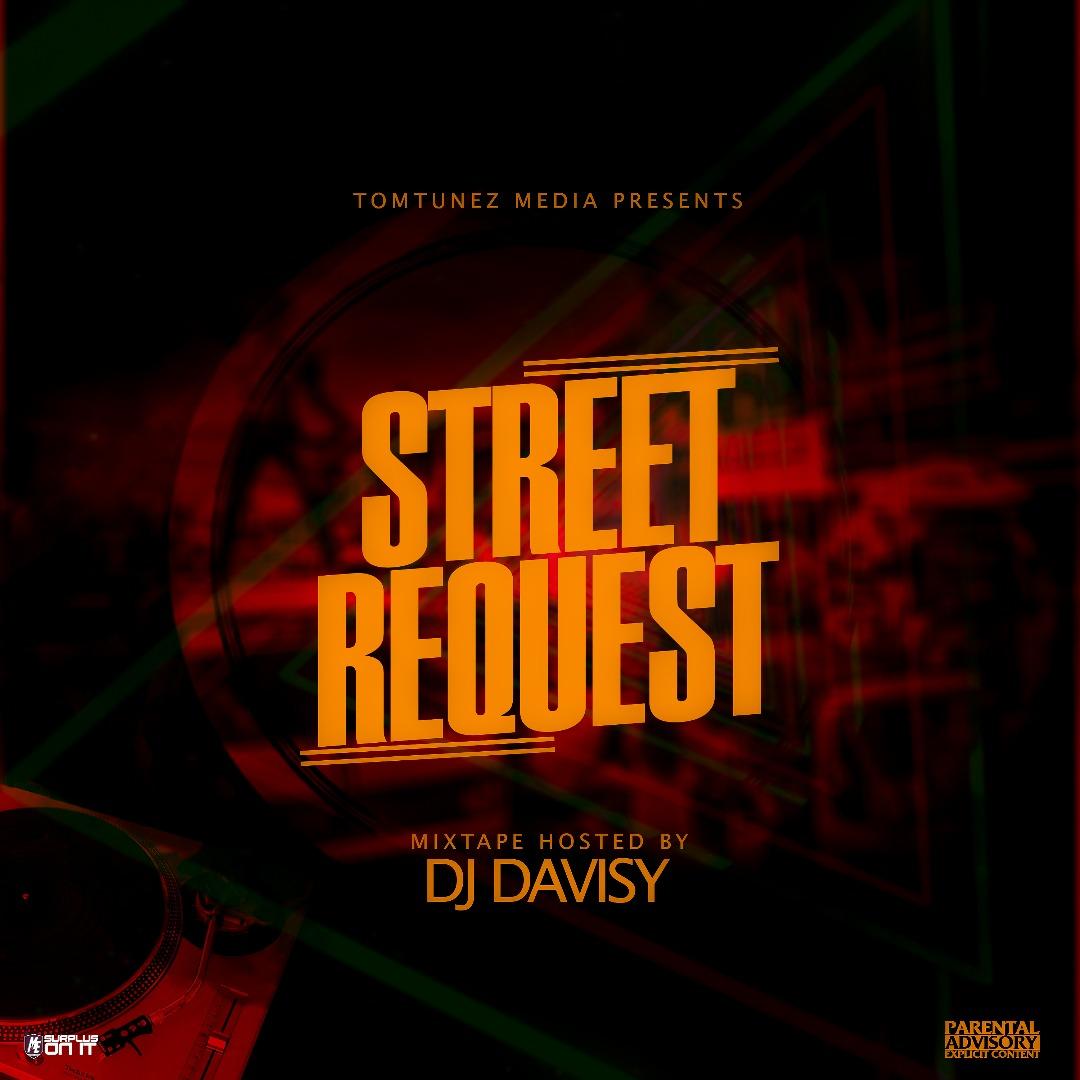 MIXTAPE: Tomtunez Ft. DJ Davisy - Street Request Mix