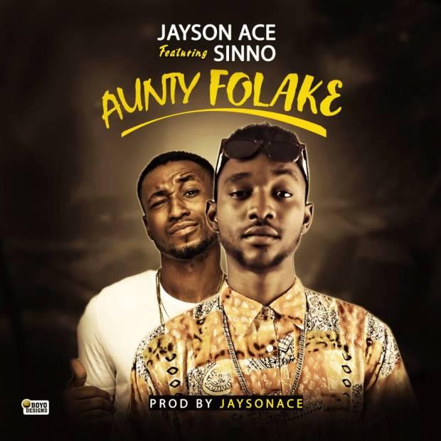 Jayson Ace - Aunty Folake Ft. Sinno
