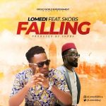 Lomedi ft. Skobs – Falling (Prod. by Skobs)