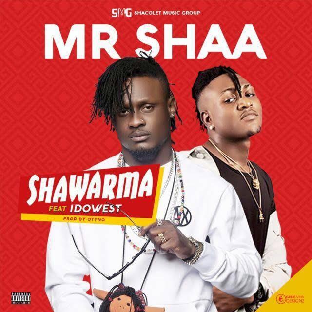 Mr Shaa Ft. Idowest - Shawarma