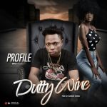 Profile - Dutty Wine (Prod. by B-soundz)