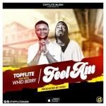 TopFlite-Ft.-Whid-Berry-Feel-Am-Prod.-Josh Audio Music Recent Posts