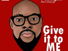 Remgin – Give It To Me (Prod. By Double Teezie)