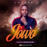 Chubby-Jowo-prod.-by-Whalez Entertainment Gists General News Lifestyle & Fashion News Photos