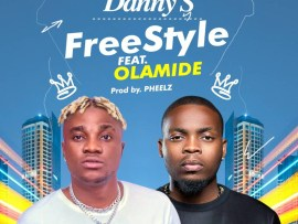 Danny S - Freestyle ft. Olamide