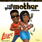 Loops – Tell your Mother