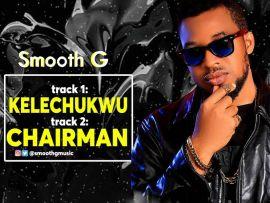 Smooth-G - Chairman & Kelechukwu