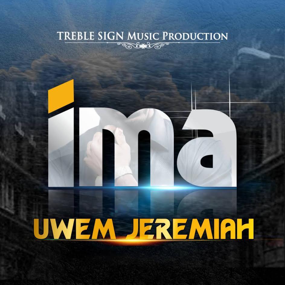 Uwem-Jeremiah-Ima Audio Gospel Music Recent Posts