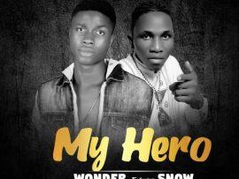 Wonder - My Hero Ft. Snow (Prod By Skillz Beatz)