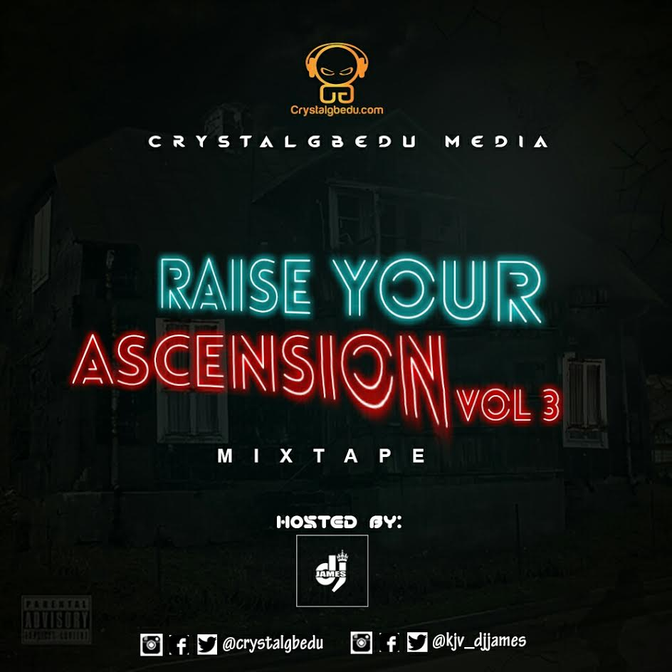 MIXTAPE: KJV DJ James – Raise Your Ascension (Vol 3)