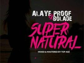 Alaye Proof X Bolade - Supernatural