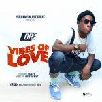 DRE – Vibes Of Love (Prod. by Lamzy)