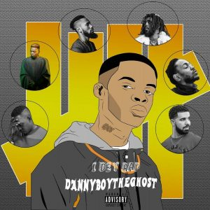 DannyBoy The Ghost - I Dey Rap