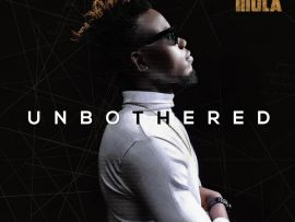 King Mola - Unbothered (Prod by. Don Adah)