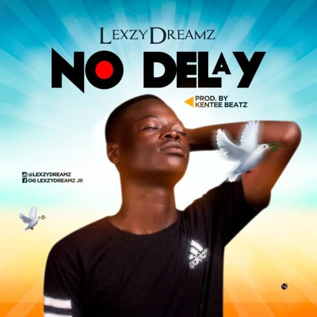 Lexzydreamz - No Delay