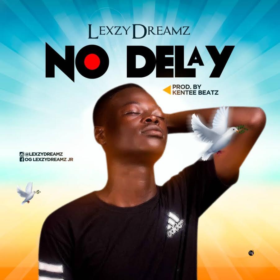 Lexzydreamz-No-Delay Audio Music Recent Posts