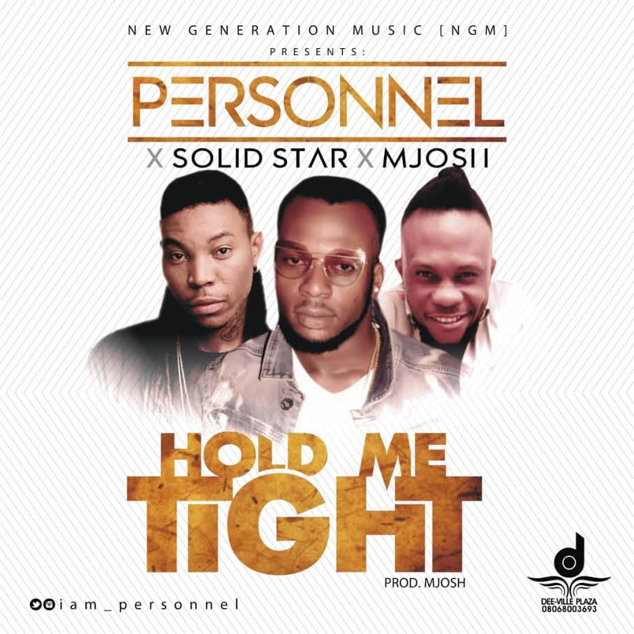 Personnel ft Solid Star X M Josh - Hold Me Tight