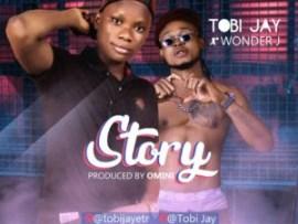 Tobi Jay ft Wonder J - Story