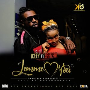 Iceey ft Zahzah - Lemme Luv You