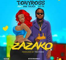 Tony Ross Ft. One Touch & DJ FX – Zazako