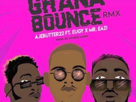 Ajebutter22 ft. Mr. Eazi & Eugy – Ghana Bounce (Remix)