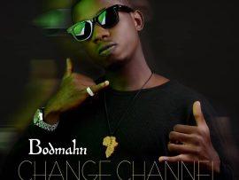 Bodmahn - Change Channel