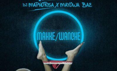 DJ Kaywise ft DJ Maphorisa & Mayowa Bae – Wanche Makhe