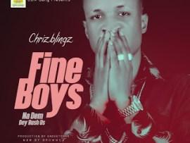 Chrizblingz - Fine Boys (Prod. By Endeetone)