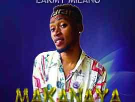 Larmy Milano - Makanaya