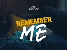 Mr Topher - Remember (Prod. by MusicMonstar)