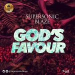 Gospel Music: Supersonic Blaze - God's Favour